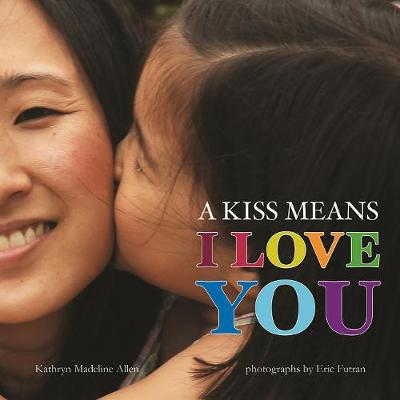 A Kiss Means I Love You - Non Verbal Communication (Hardback)