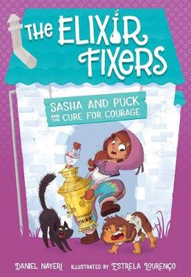 Sasha and Puck and the Cure for Courage (Hardback)
