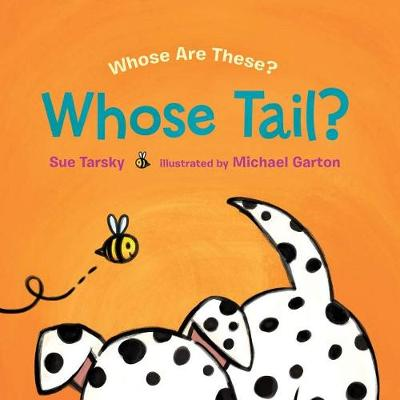 Whose Tail? - Whose Are These? (Hardback)