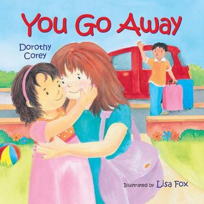 You Go Away (Board book)
