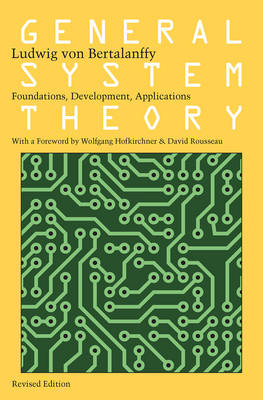 General System Theory: Foundations, Development, Applications (Paperback)