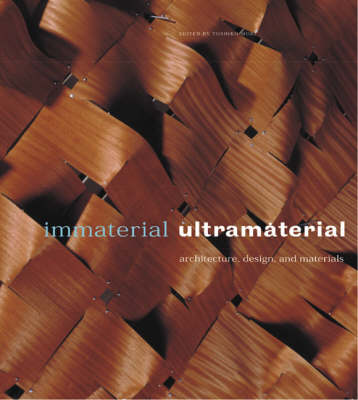 Immaterial Ultramaterial: Architecture, Design and Materials - Millennium matters Vol 2 (Paperback)