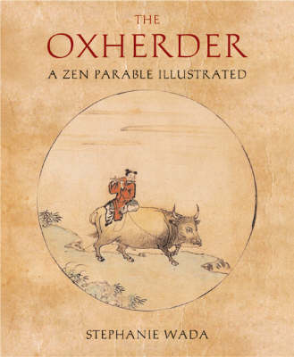 The Ox Herder: A Zen Parable Illustrated (Hardback)
