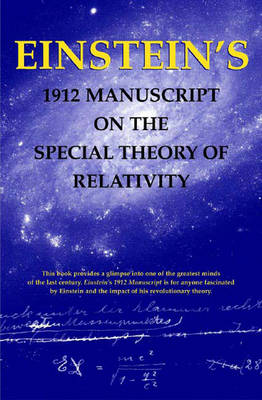 Einstein's 1912 Manuscript on the Theory of Relativity: a Facsimile (Paperback)