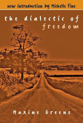 The Dialectic of Freedom - John Dewey Lecture (Paperback)