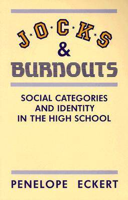Jocks and Burnouts: Social Categories and Identity in the High School (Paperback)