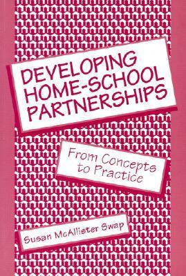 Developing Home-School Partnerships: From Concepts to Practice (Paperback)