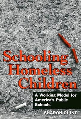 Schooling Homeless Children: Working Models for America's Public Schools (Paperback)