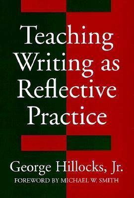 Teaching Writing as Reflective Practice - Language & Literacy (Paperback)