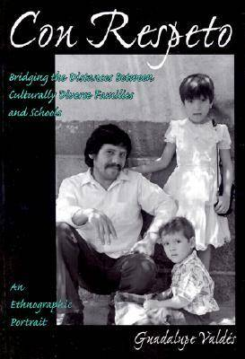 Con Respeto: Bridging the Distances Between Culturally Diverse Families and Schools - An Ethnographic Portrait (Paperback)