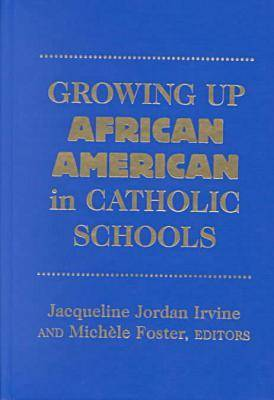 Growing Up African American in Catholic Schools (Hardback)