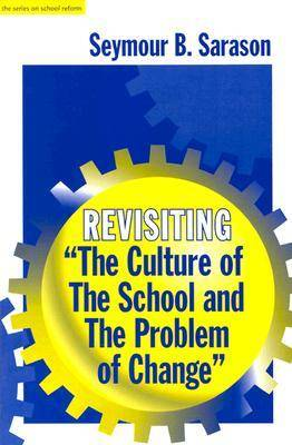 "Revisiting ""Culture of the School and the Problem of Change"" (Paperback)"