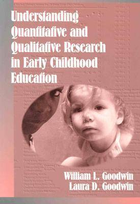 Understanding Quantitative and Qualitative Research in Early Childhood Education - Early Childhood Education Series (Paperback)
