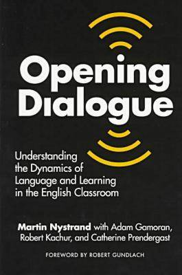 Opening Dialogue: Understanding the Dynamics of Language and Learning in the English Classroom (Paperback)