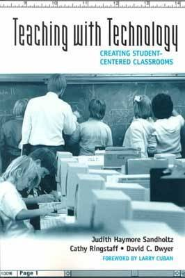 Teaching With Technology: Creating Student-Centered Classrooms (Paperback)