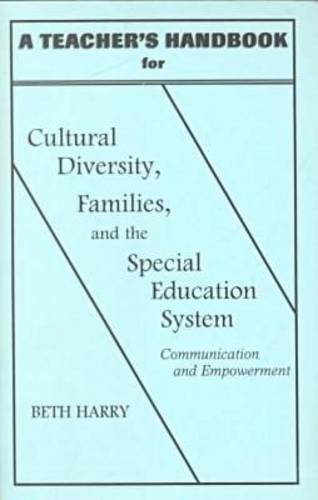 Cultural Diversity, Families and the Special Education System: Teacher's Handbook: Communication and Empowerment (Paperback)