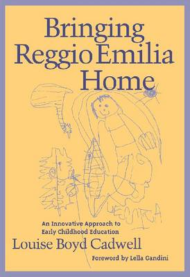 Bringing Reggio Emilia Home: An Innovative Approach to Early Childhood Education - Early Childhood Education Series (Paperback)