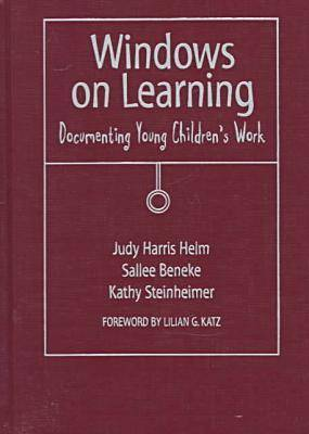 Windows on Learning: Documenting Young Children's Work (Hardback)