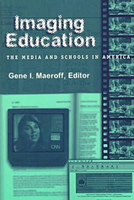 Imaging Education: The Media and Schools in America (Paperback)
