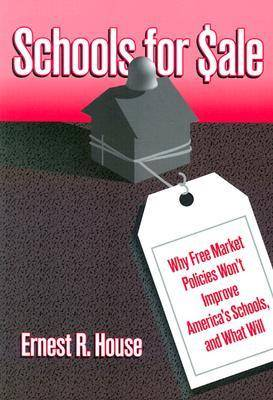 Schools for Sale: Why Free Market Policies Won't Improve America's Schools and What Will - Critical Issues in Educational Leadership (Paperback)