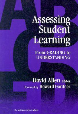 Assessing Student Learning: from Grading to Understanding - Series on School Reform (Paperback)