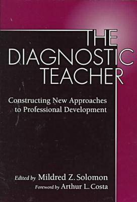 The Diagnostic Teacher: Constructing New Approaches to Professional Development (Paperback)