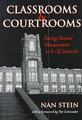 Classrooms and Courtrooms: Facing Sexual Harassment in K-12 Schools (Paperback)