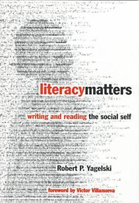 Literacy Matters: Writing and Reading the Social Self (Paperback)