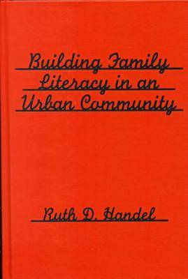 Building Family Literacy in an Urban Community (Hardback)