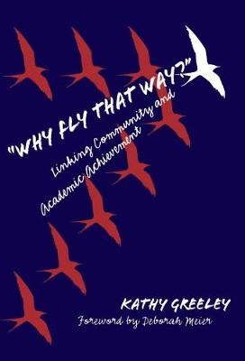 """""""Why Fly That Way?"""": Linking Community and Academic Achievement (Paperback)"""