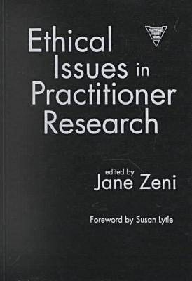 Ethical Issues in Practitioner Research - Practitioner Inquiry Series (Hardback)