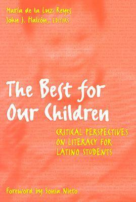 The Best for Our Children: Critical Perspectives on Literacy for Latino Students - Language and Literacy Series (Paperback)