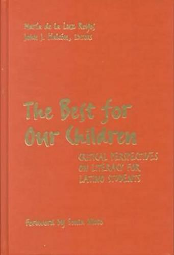 The Best for Our Children: Critical Perspectives on Literacy for Latino Students - Language and Literacy Series (Hardback)