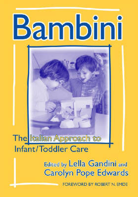 Bambini: The Italian Approach to Infant/Toddler Care - Early Childhood Education Series 77 (Hardback)