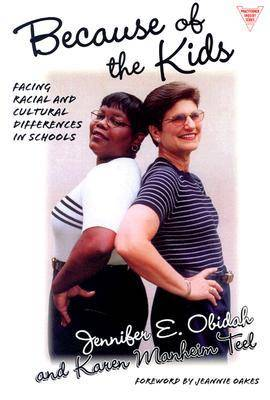 Because of the Kids: Facing Racial and Cultural Differences in Schools (Paperback)