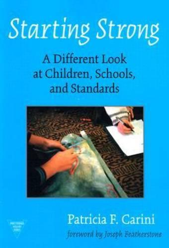Starting Strong: A Different Look at Children, Schools and Standards - Practitioner Inquiry Series 19 (Paperback)