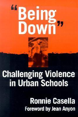 Being Down: Challenging Violence in Urban Schools (Paperback)