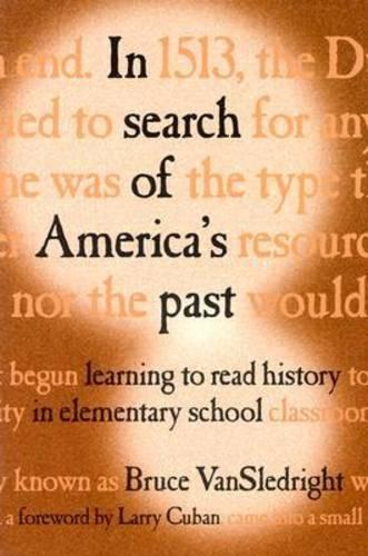 In Search of America's Past: Learning to Read History in Elementary School (Paperback)