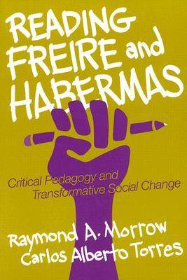 Reading Freire and Habermas: Critical Pedagogy and Transformative Social Change (Paperback)