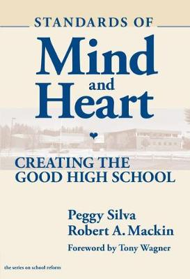 Standards of Mind and Heart: Creating the Good High School - School Reform (Paperback)