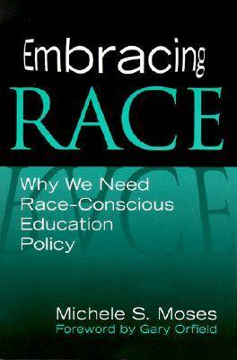 Embracing Race: Why We Need Race-conscious Education Policy (Paperback)
