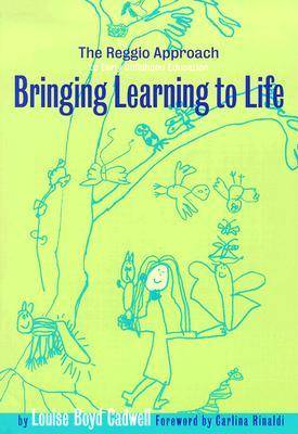 Bringing Learning to Life: The Reggio Approach to Early Childhood Education - Early Childhood Education Series v. 86 (Paperback)