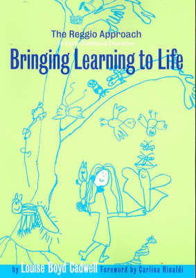 Bringing Learning to Life: The Reggio Approach to Early Childhood Education - Early Childhood Education Series v. 86 (Hardback)