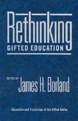 Rethinking Gifted Education - Education & Psychology of the Gifted (Hardback)