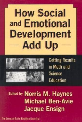 How Social and Emotional Development Add Up: Getting Results in Math and Science Education (Paperback)