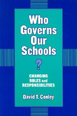 Who Governs Our Schools?: Changing Roles and Responsibilities - Critical Issues in Educational Leadership (Paperback)