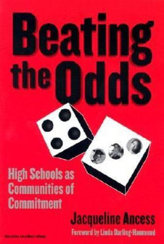 Beating the Odds: High Schools as Communities of Commitment - School Reform (Paperback)
