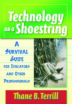 Technology on a Shoestring: A Survival Guide for Educators and Other Professionals (Paperback)