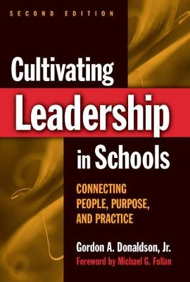 Cultivating Leadership in Schools: Connecting People, Purpose, and Practice (Paperback)