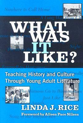 What Was it Like?: Teaching History and Culture Through Young Adult Literature - Language & Literacy (Paperback)